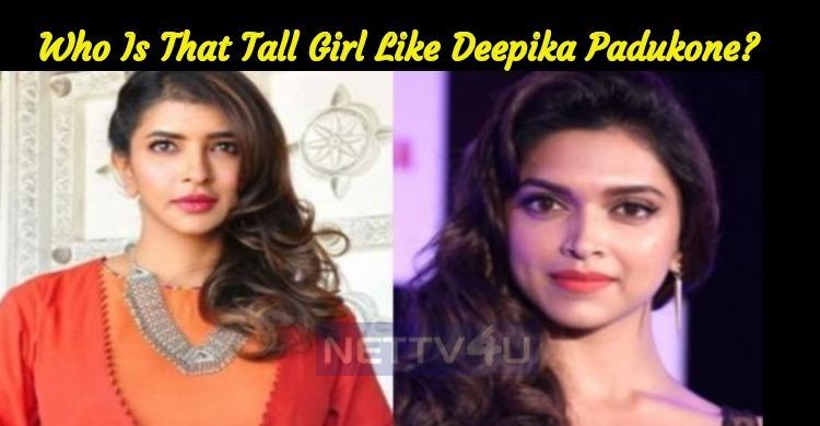 Who Is That Tall Girl Like Deepika Padukone?