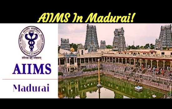 Central Cabinet Nodded Yes To AIIMS In Madurai!
