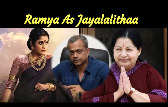 Gautham Menon To Direct Ramya Krishnan In Jayalalithaa Biopic!