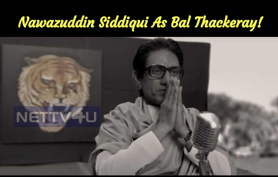 Nawazuddin Siddiqui As Bal Thackeray!