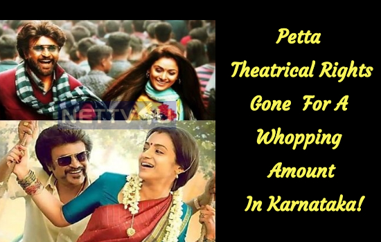 Petta Theatrical Right Has Gone For A Whopping Amount In Karnataka!