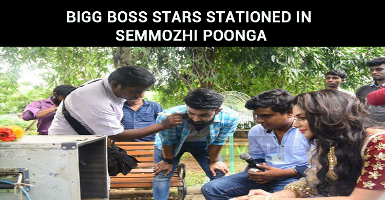 What Is Special In Semmozhi Poonga? Bigg Boss Stars Stationed!