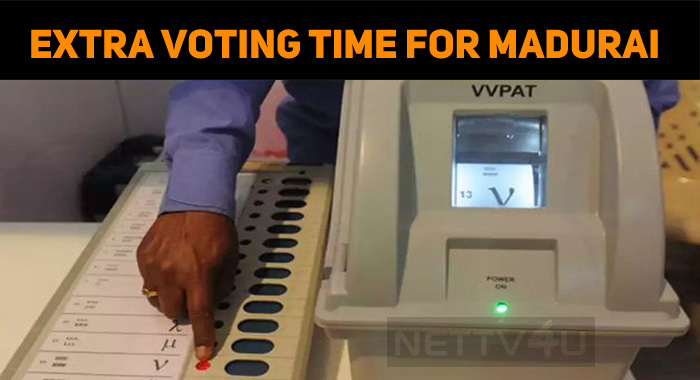 Extra Voting Time For Madurai People!