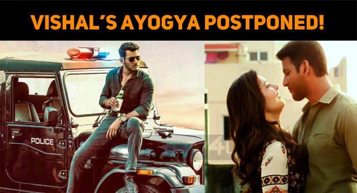 Vishal's Ayogya Postponed!