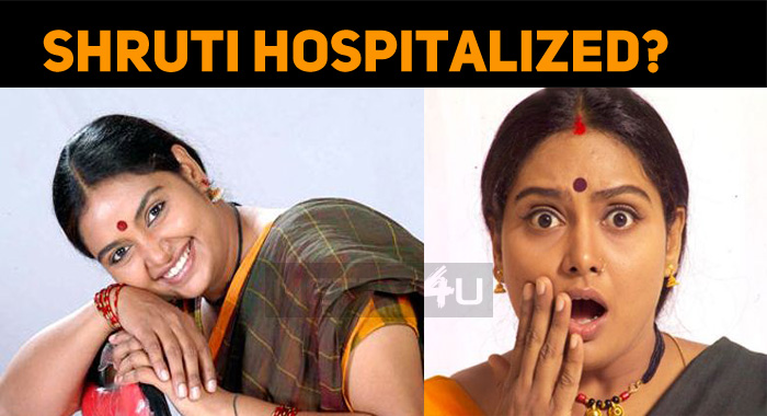 Why Was Shruti Hospitalized?