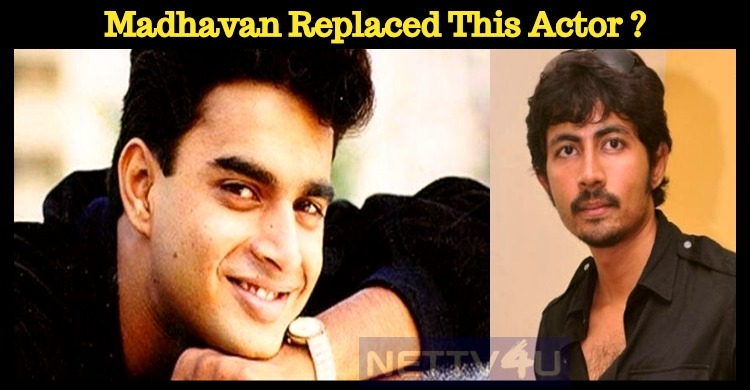 Is This True? Madhavan Replaced This Actor In Alaipayuthey?