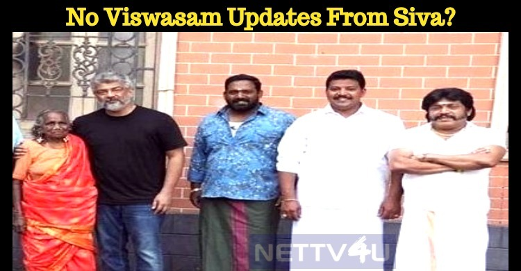 No Viswasam Updates From Siva But This Technici..
