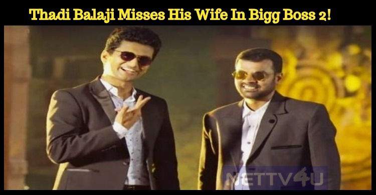 Thadi Balaji Misses His Wife In Bigg Boss 2!