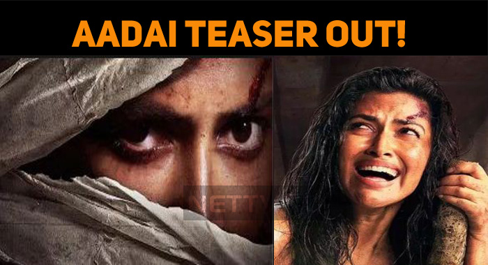 Aadai Teaser Out! Amala Paul Gets Mixed Reviews..
