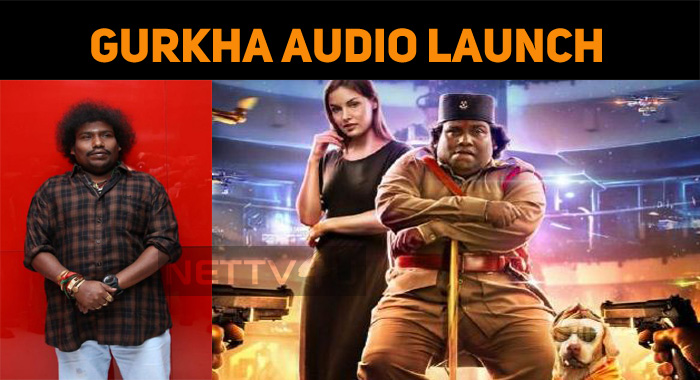 Gurkha Audio Launch! Yogi Babu's Next Big Step!