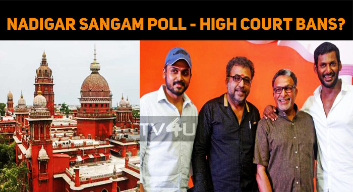 Nadigar Sangam Election - Madras High Court Ban..