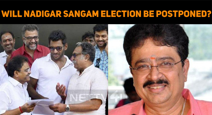 Will Nadigar Sangam Election Be Postponed?