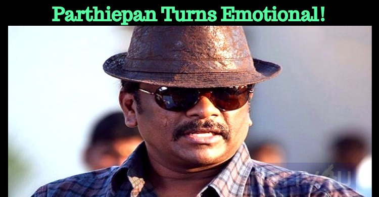 Parthiepan Turns Emotional!
