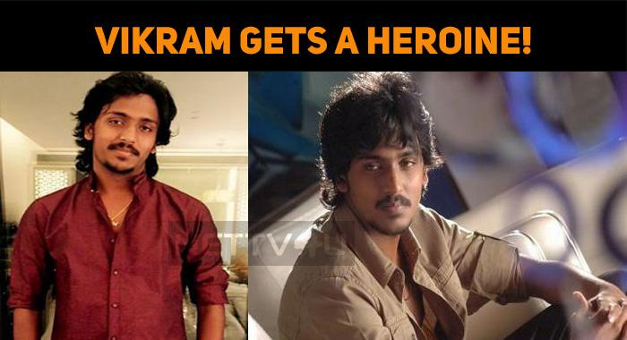 Vikram Ravichandran Gets A Heroine!
