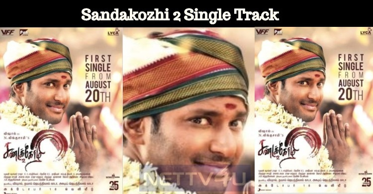 Sandakozhi 2 Single Track To Be Revealed On 20th August!