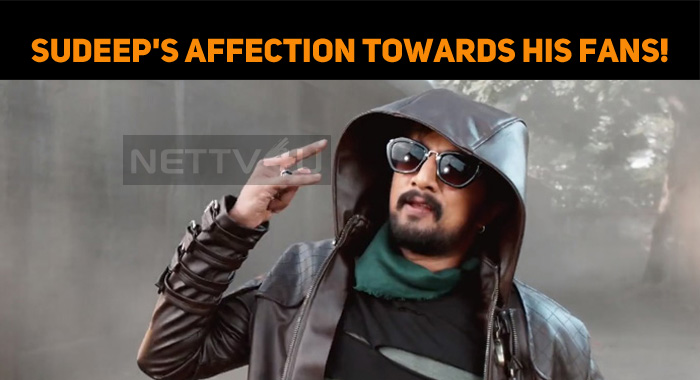 Sudeep's Affection Towards His Fans!