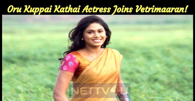 Oru Kuppai Kathai Actress Joins Vetrimaaran!