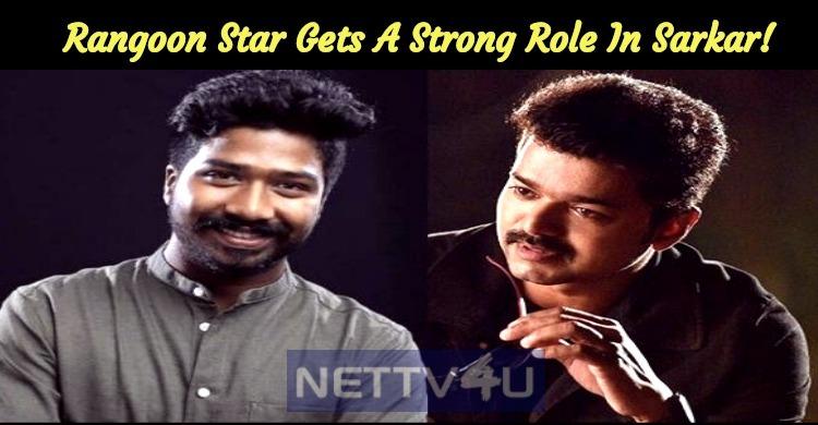 Rangoon Star Gets A Strong Role In Sarkar!