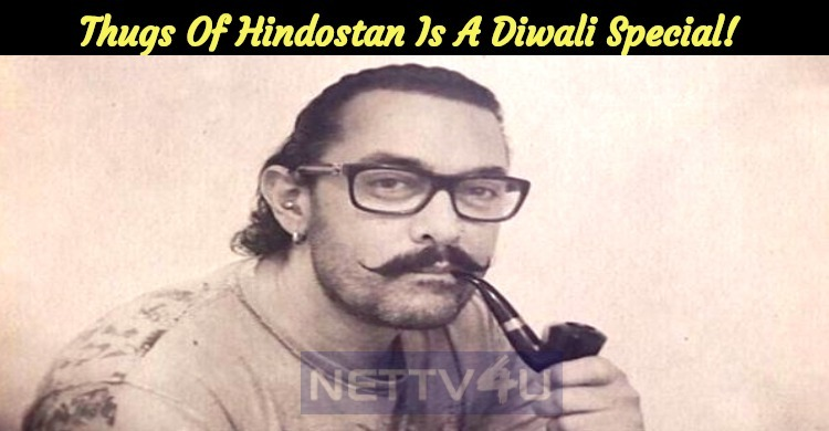 Thugs Of Hindostan To Release As A Diwali Special!