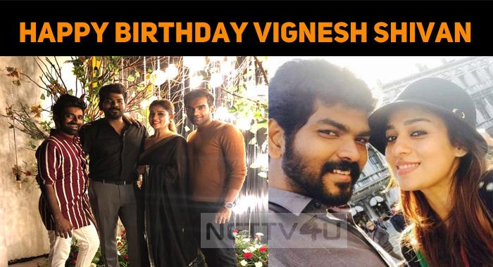 Nayan Celebrates Vignesh's Birthday!