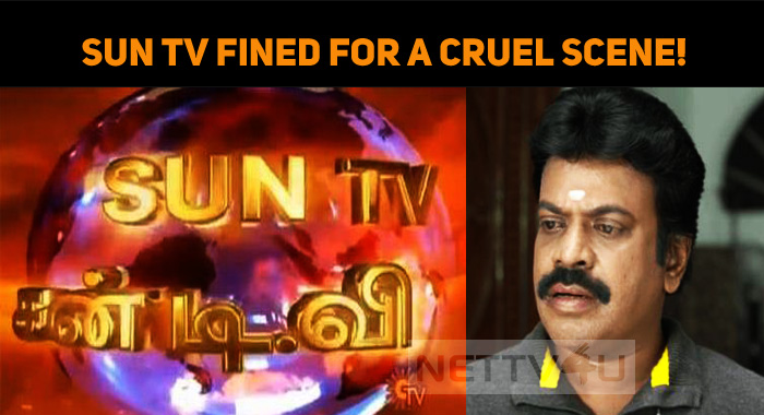 Sun TV Fined For Telecasting A Cruel Scene?