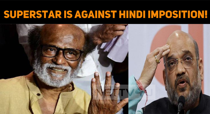 Superstar Is Against Hindi Imposition!