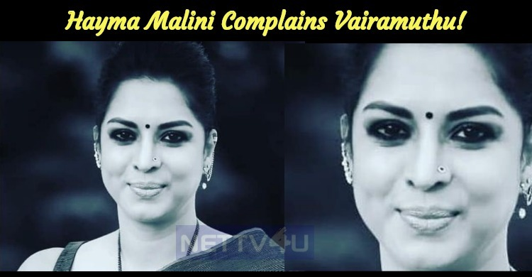Hayma Malini, Malaysia Vasudevan's Daughter In Law Complains Vairamuthu!