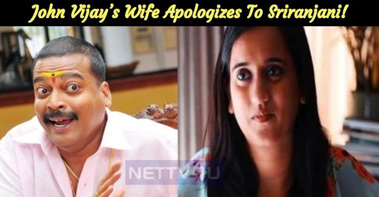 John Vijay's Wife Apologizes To Sriranjani!