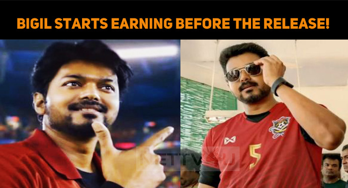 Bigil Starts Earning Before The Release!