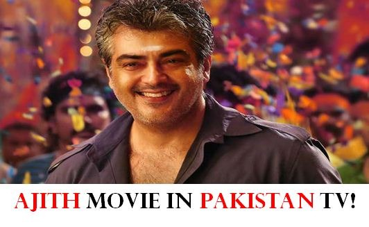 Thala Movie In Pakistan! First Ever Tamil Movie In Pakistan!