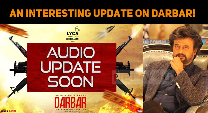 An Interesting Update On Darbar!