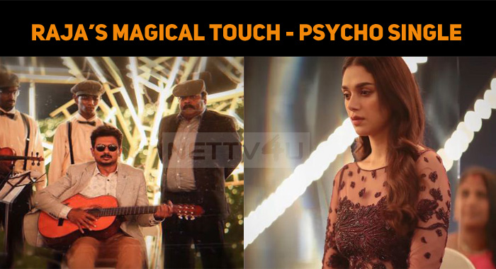 Psycho First Single Out! That's Raja's Magical ..