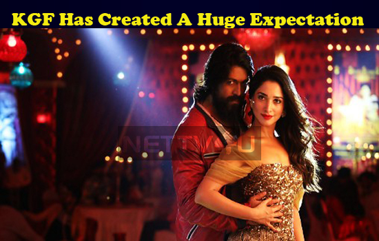 KGF Has Created Huge Expectation Among The Audiences!