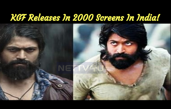 KGF Releases In 2000 Screens In India!