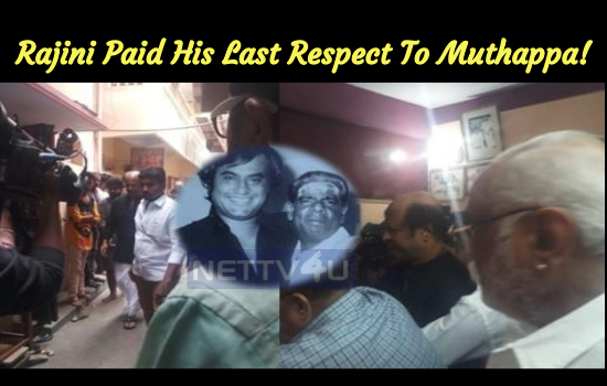 Rajini Paid His Last Respect To His Makeup Artist Muthappa!