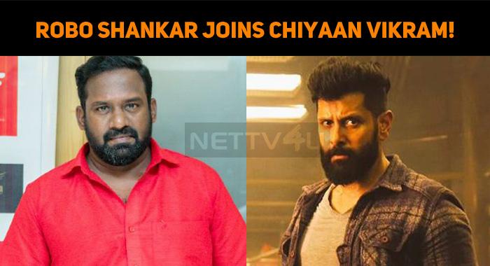 Robo Shankar Joins Chiyaan Vikram!