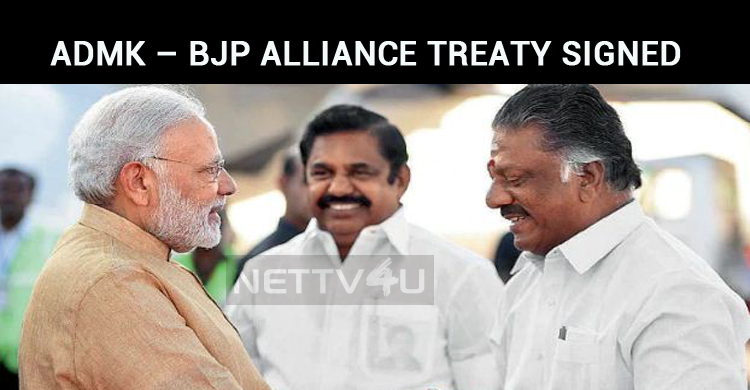 ADMK – BJP Alliance Treaty Signed