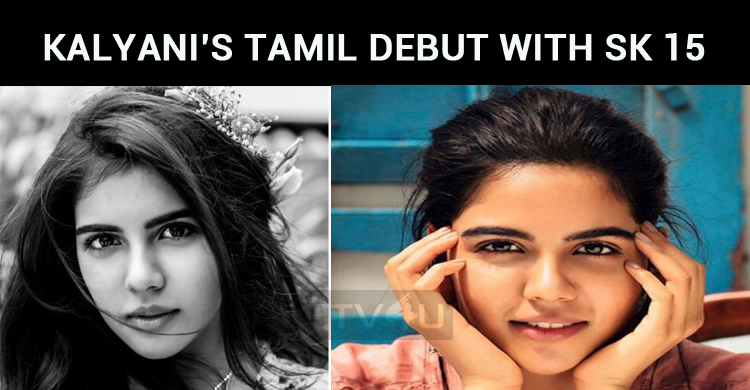It Is Official Now – Kalyani Makes Her Tamil Debut