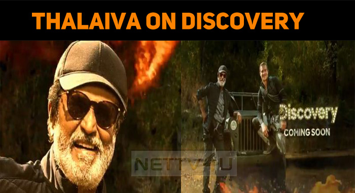 Thalaiva On Discovery – Get Ready For A Stylish..