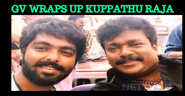 GV Prakash Wraps Up Kuppathu Raja!