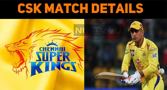 CSK Match Schedule Is Here…