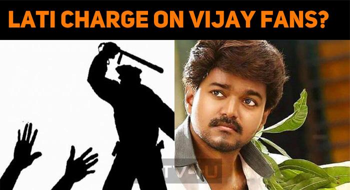 Lathi Charge On Vijay Fans?