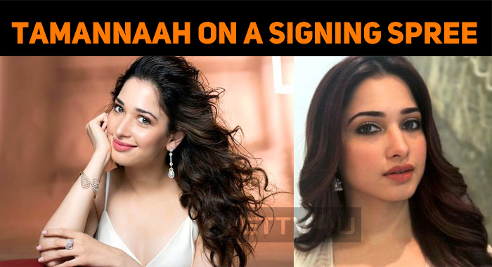 Tamannaah On A Signing Spree!
