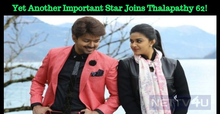 Yet Another Important Star Joins Thalapathy 62!..