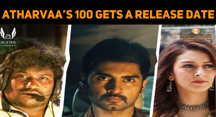 Atharavaa's 100 Gets A Release Date!