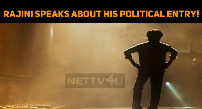 Rajini Explains About His Political Entry!