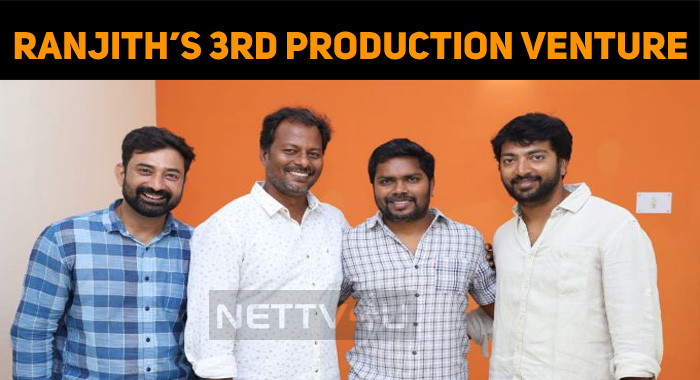 Ranjith's Third Production Venture Has A Debutant Director!