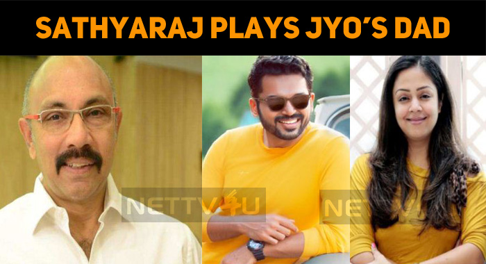 Sathyaraj To Play Jyo's Dad!