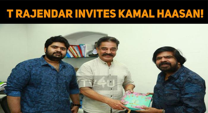 T Rajendar Invites Kamal Haasan!