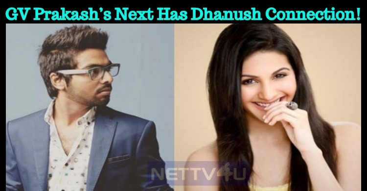 GV Prakash's Next Has Dhanush Connection!
